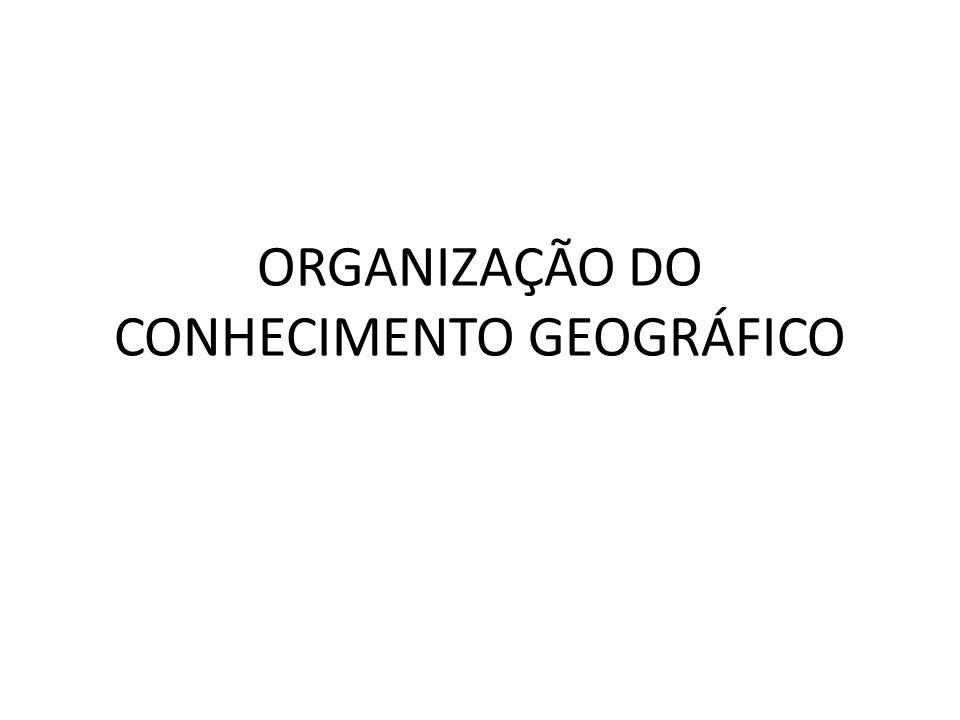 ORGANIZAÇÃO DO CONHECIMENTO GEOGRÁFICO
