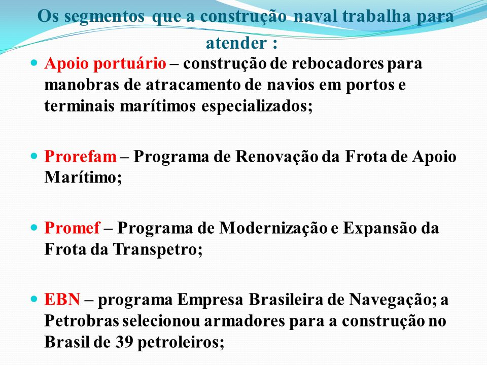 Os segmentos que a construção naval trabalha para atender :