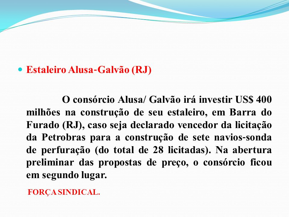 Estaleiro Alusa‐Galvão (RJ)