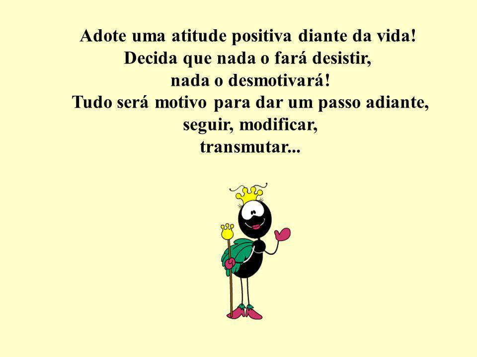 Adote uma atitude positiva diante da vida!