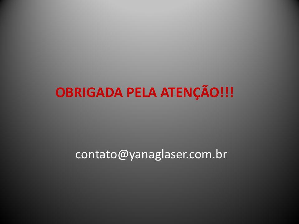 OBRIGADA PELA ATENÇÃO!!! contato@yanaglaser.com.br