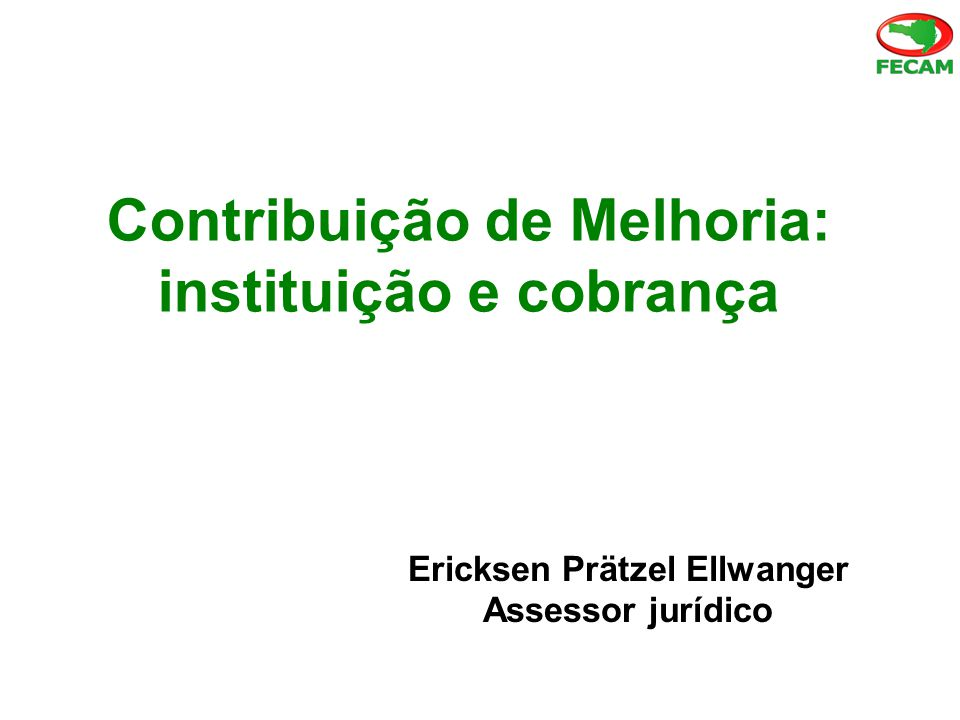Contribuição de Melhoria: instituição e cobrança
