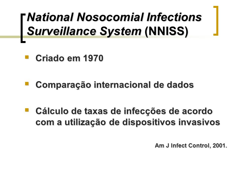 National Nosocomial Infections Surveillance System (NNISS)