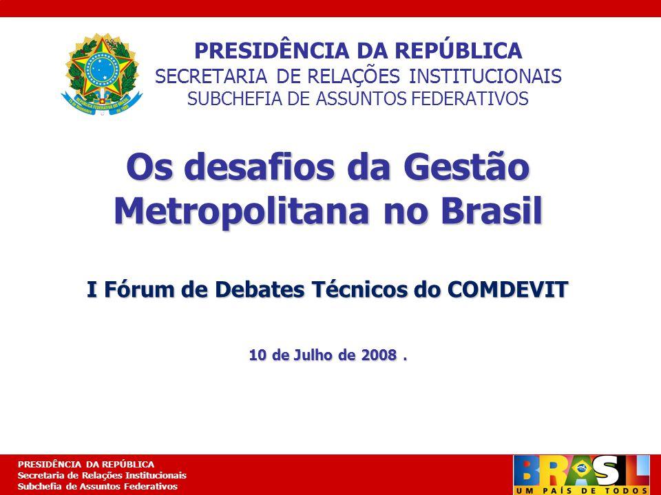 Os desafios da Gestão Metropolitana no Brasil