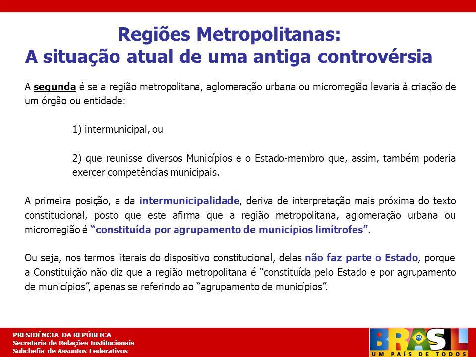 Regiões Metropolitanas: A situação atual de uma antiga controvérsia