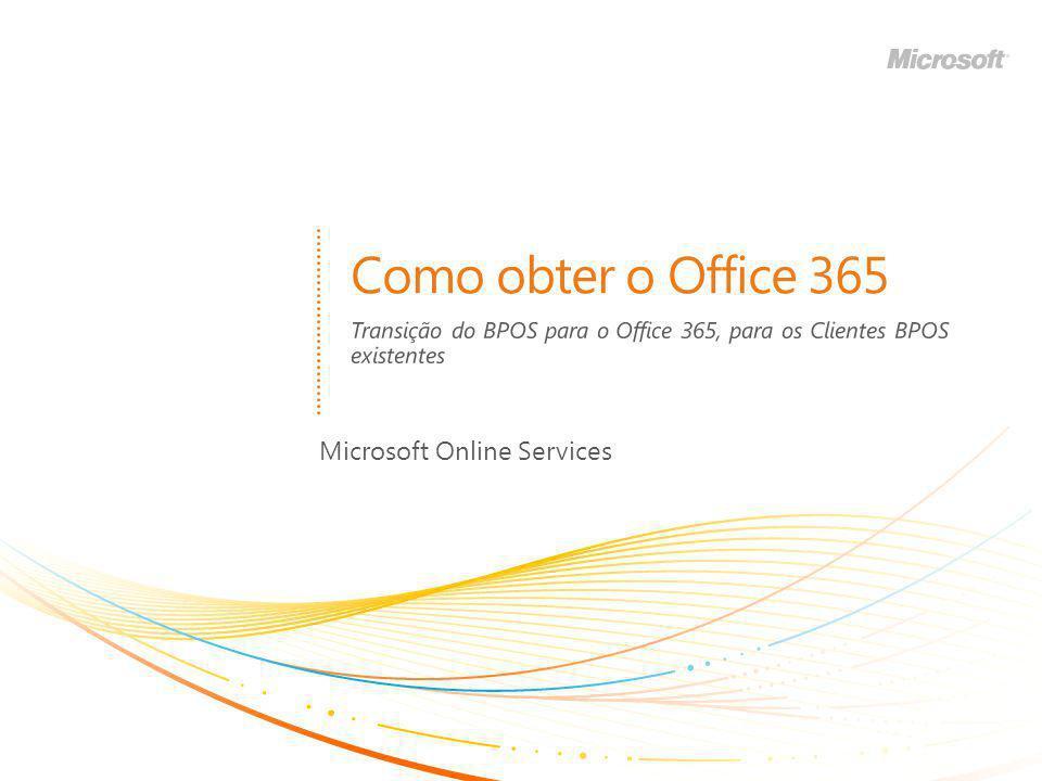 Transição do BPOS para o Office 365, para os Clientes BPOS existentes