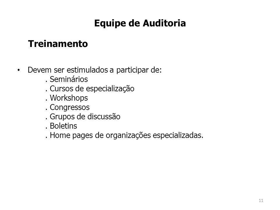 Equipe de Auditoria Treinamento Devem ser estimulados a participar de: