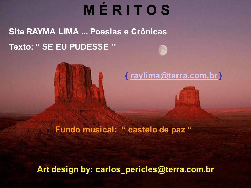 M É R I T O S Site RAYMA LIMA ... Poesias e Crônicas