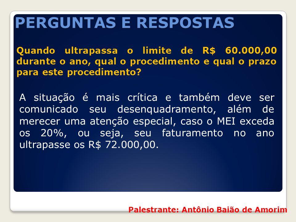 PERGUNTAS E RESPOSTAS Quando ultrapassa o limite de R$ 60.000,00 durante o ano, qual o procedimento e qual o prazo para este procedimento