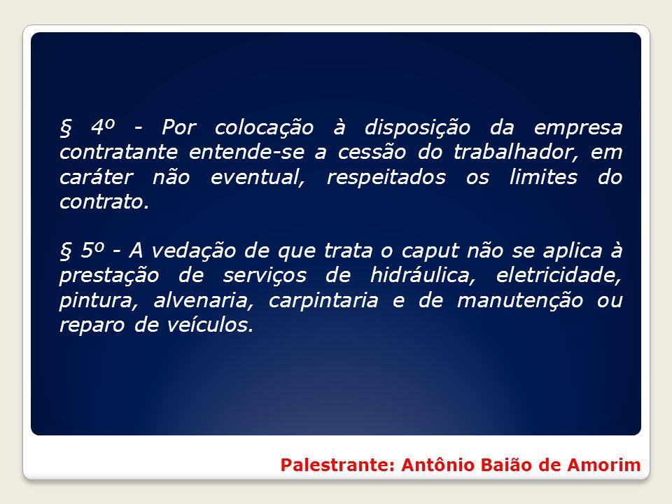 § 4º - Por colocação à disposição da empresa contratante entende-se a cessão do trabalhador, em caráter não eventual, respeitados os limites do contrato.