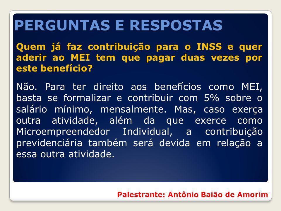 PERGUNTAS E RESPOSTAS Quem já faz contribuição para o INSS e quer aderir ao MEI tem que pagar duas vezes por este benefício