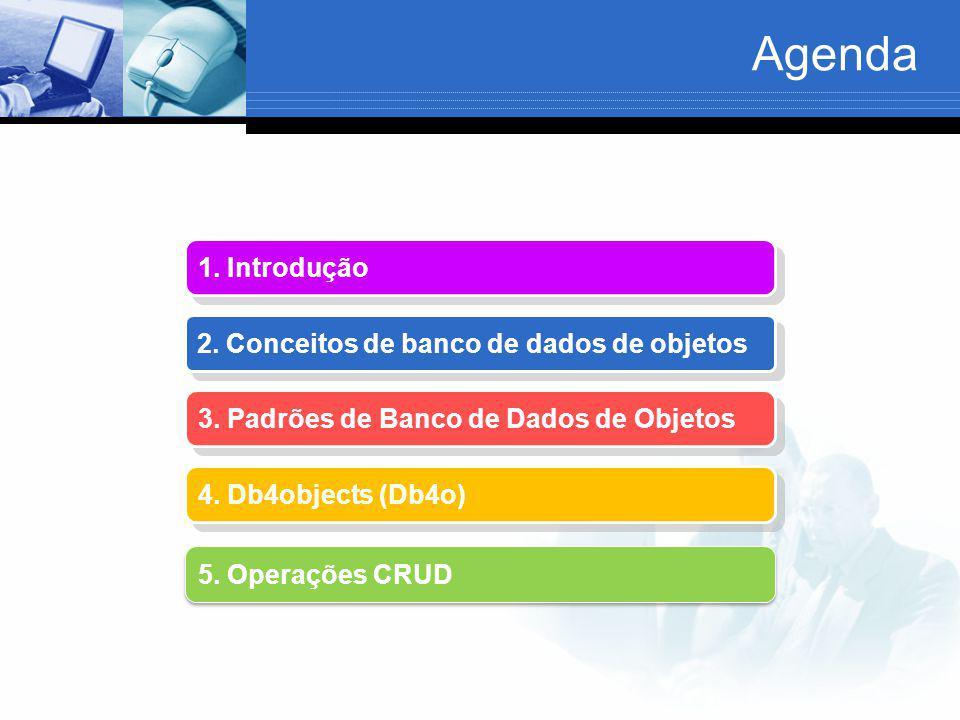 Agenda 1. Introdução 2. Conceitos de banco de dados de objetos