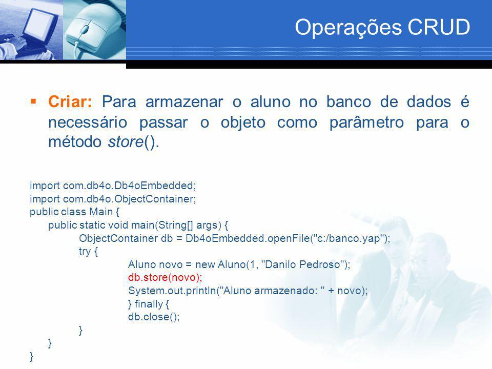Operações CRUD Criar: Para armazenar o aluno no banco de dados é necessário passar o objeto como parâmetro para o método store().