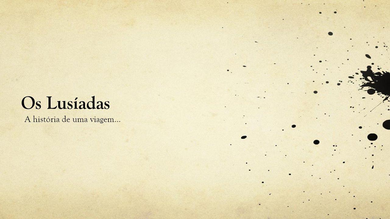 Os Lusíadas A história de uma viagem...