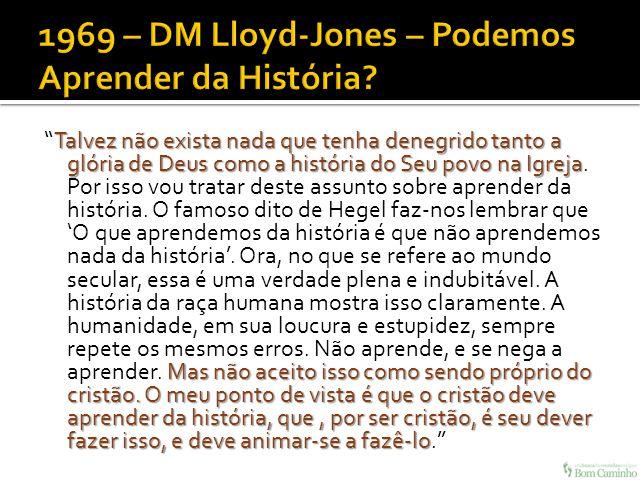 1969 – DM Lloyd-Jones – Podemos Aprender da História