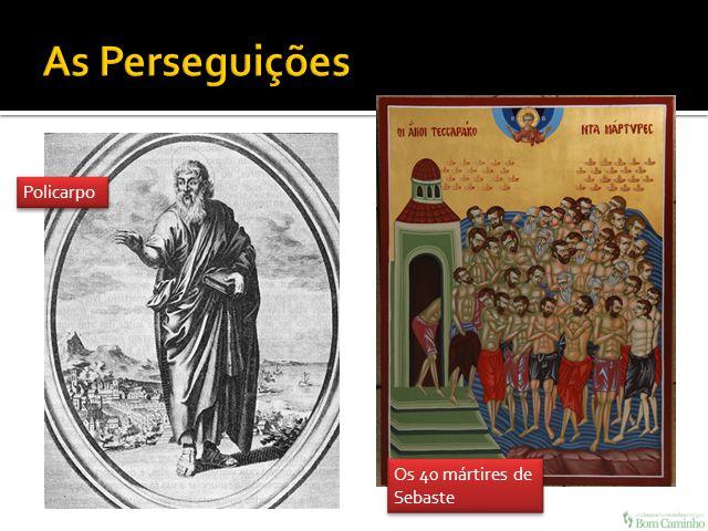 As Perseguições Policarpo Os 40 mártires de Sebaste