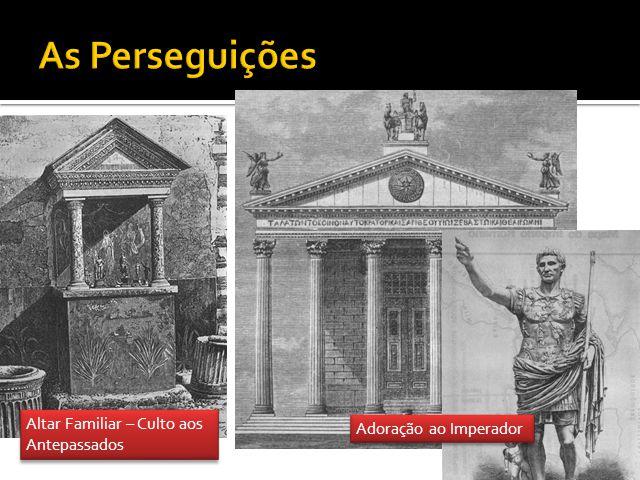 As Perseguições Altar Familiar – Culto aos Antepassados