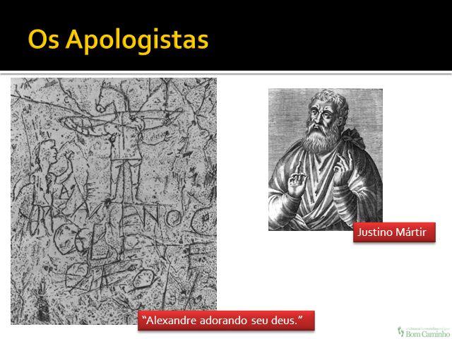 Os Apologistas Justino Mártir Alexandre adorando seu deus.