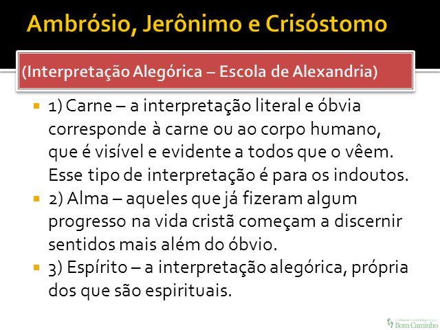 Ambrósio, Jerônimo e Crisóstomo