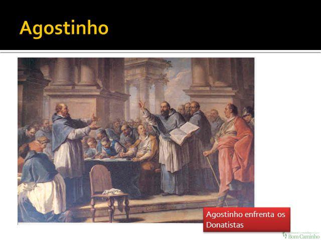 Agostinho Agostinho enfrenta os Donatistas