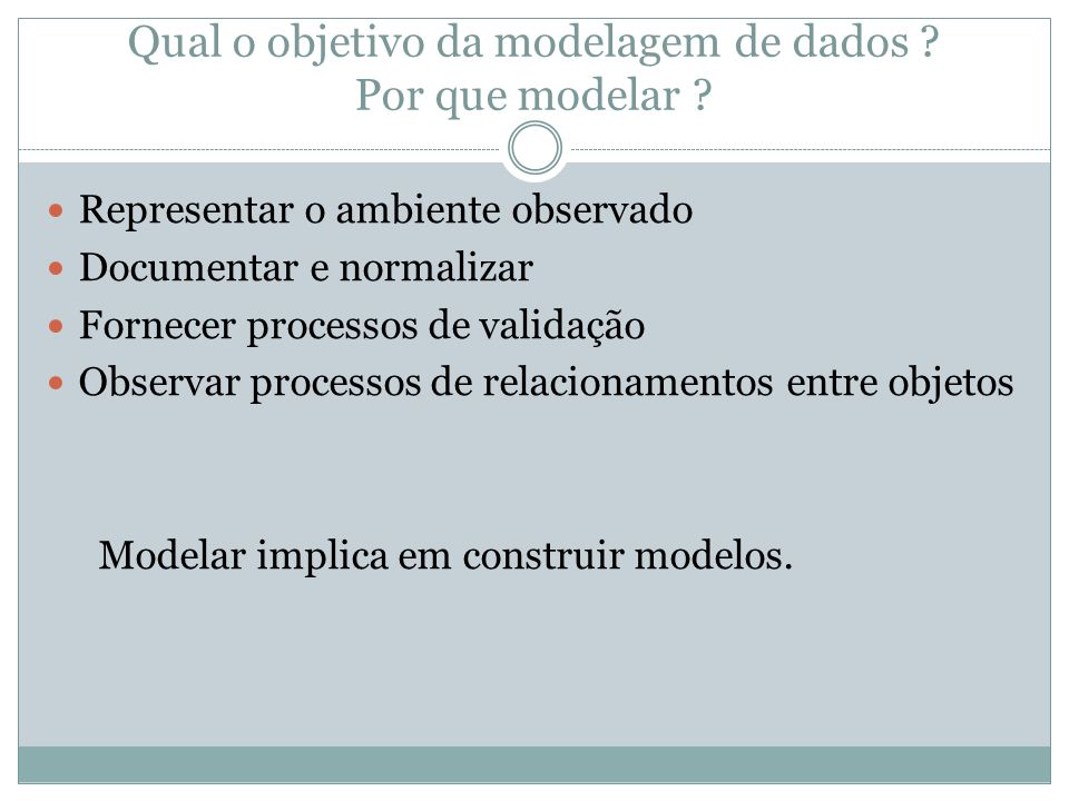 Qual o objetivo da modelagem de dados Por que modelar