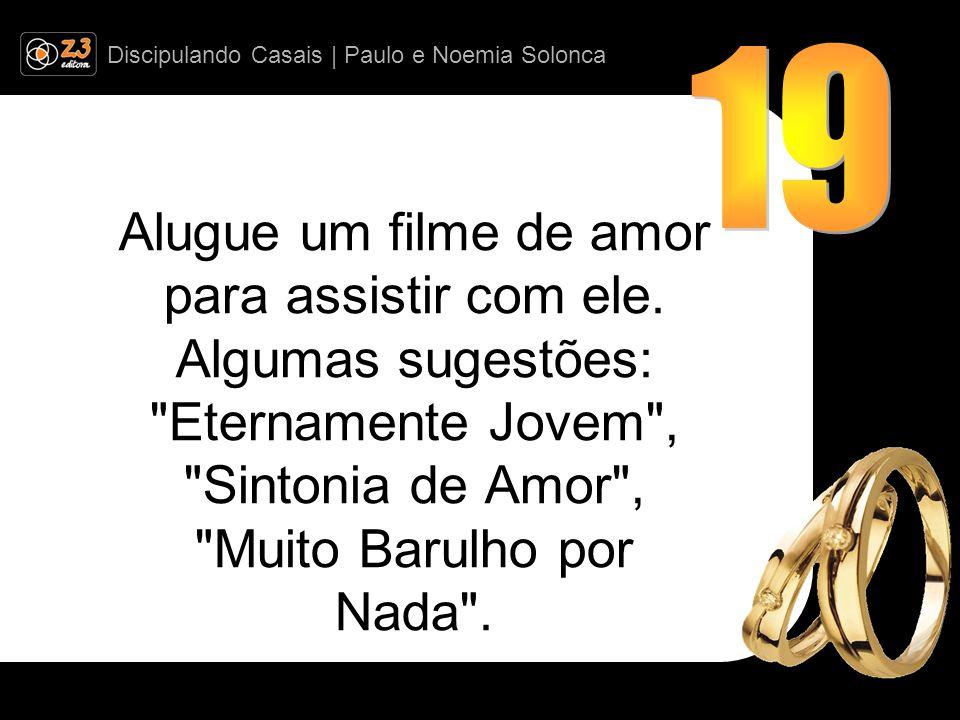 19 Alugue um filme de amor para assistir com ele.