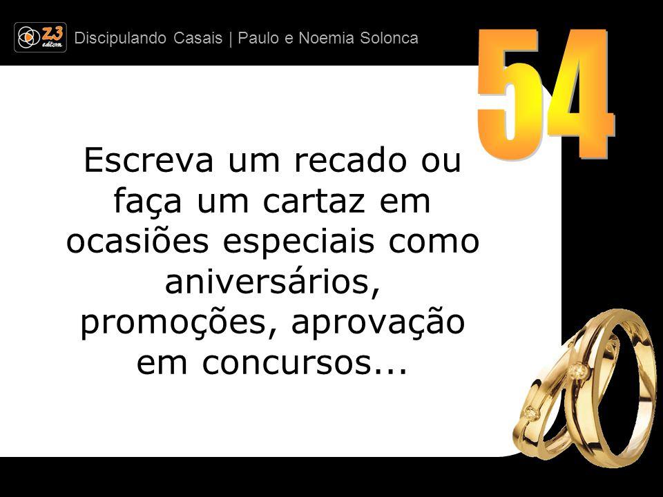 54 Escreva um recado ou faça um cartaz em ocasiões especiais como aniversários, promoções, aprovação em concursos...