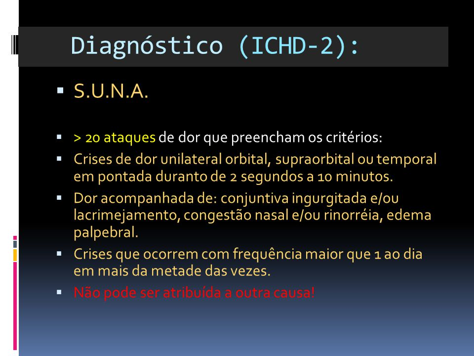 Diagnóstico (ICHD-2): Diagnóstico (ICHD-2): S.U.N.A.