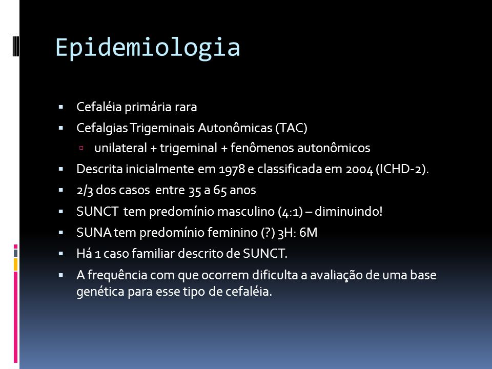 Epidemiologia Cefaléia primária rara