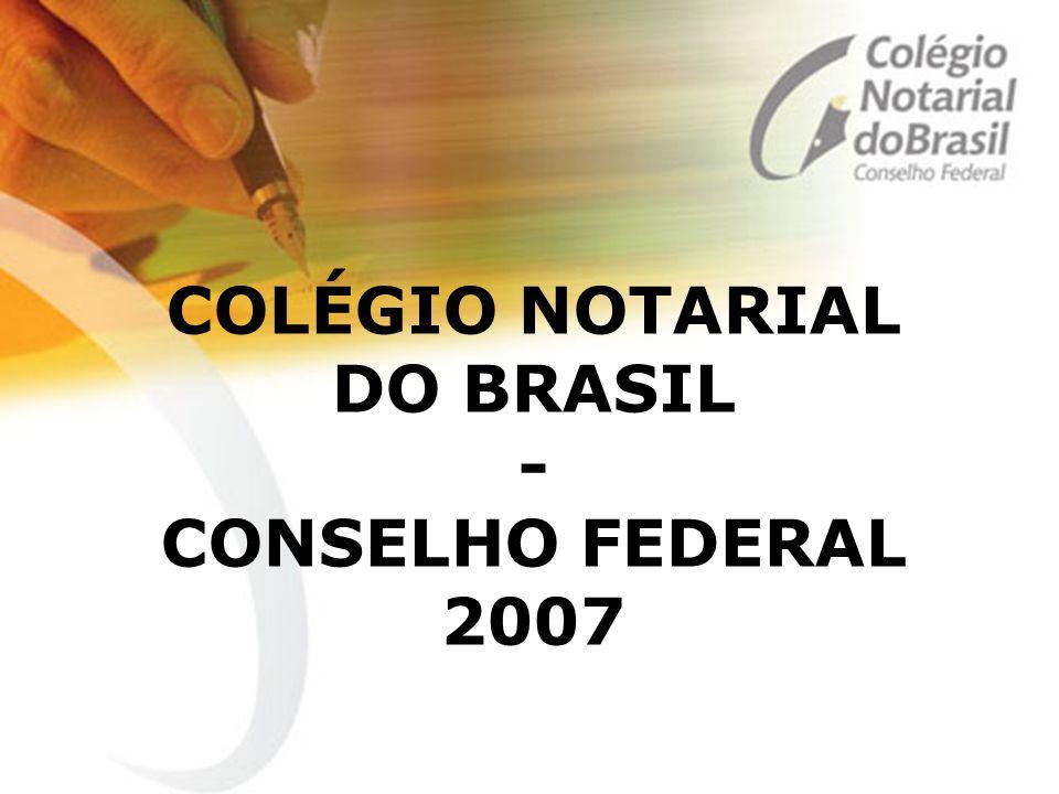 COLÉGIO NOTARIAL DO BRASIL - CONSELHO FEDERAL 2007