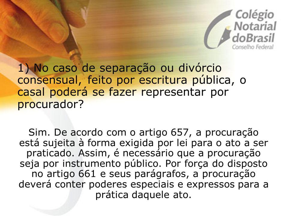 1) No caso de separação ou divórcio consensual, feito por escritura pública, o casal poderá se fazer representar por procurador