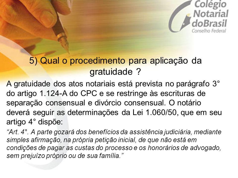 5) Qual o procedimento para aplicação da gratuidade