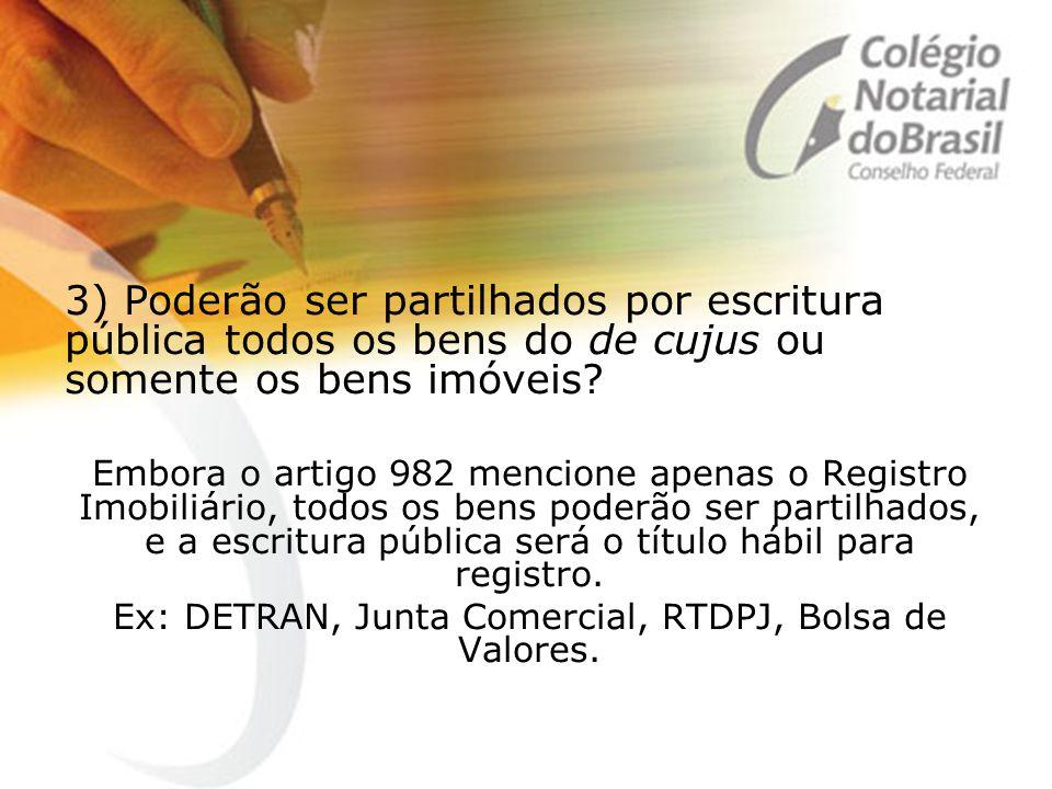 Ex: DETRAN, Junta Comercial, RTDPJ, Bolsa de Valores.