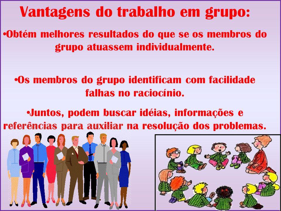 Vantagens do trabalho em grupo: