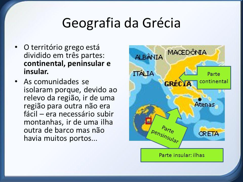 Geografia da Grécia O território grego está dividido em três partes: continental, peninsular e insular.