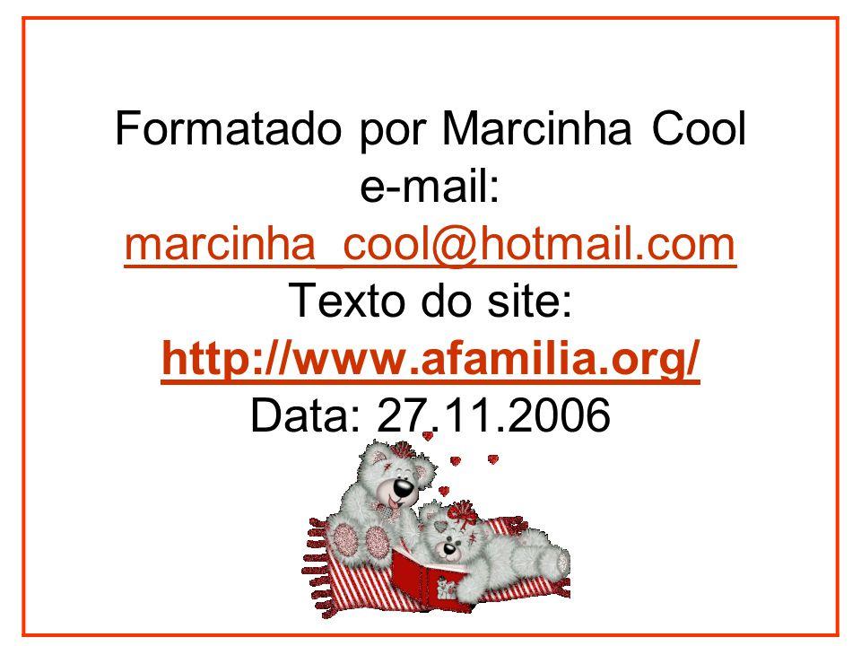 Formatado por Marcinha Cool e-mail: marcinha_cool@hotmail
