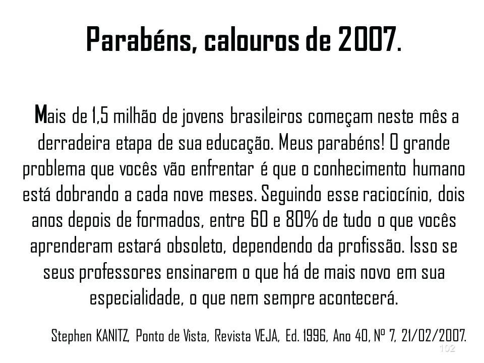 Parabéns, calouros de 2007.