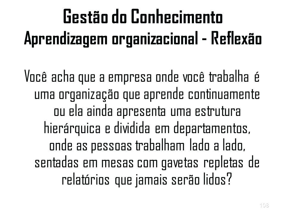 Gestão do Conhecimento Aprendizagem organizacional - Reflexão