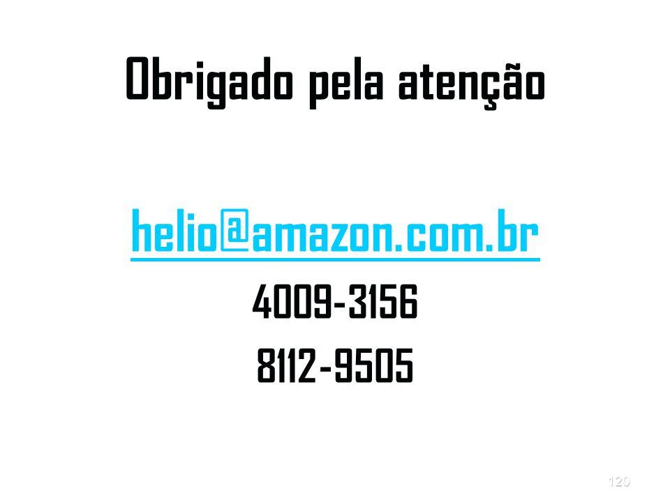 Obrigado pela atenção helio@amazon.com.br