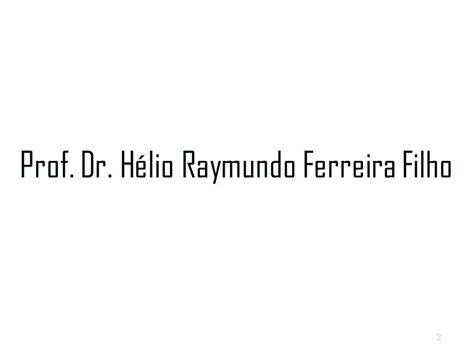 Prof. Dr. Hélio Raymundo Ferreira Filho