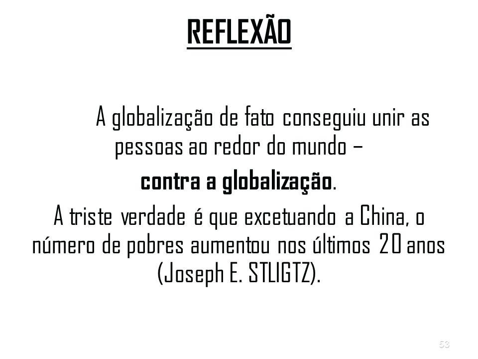 A globalização de fato conseguiu unir as pessoas ao redor do mundo –