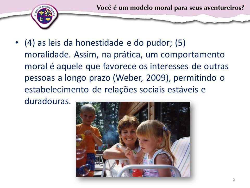 (4) as leis da honestidade e do pudor; (5) moralidade