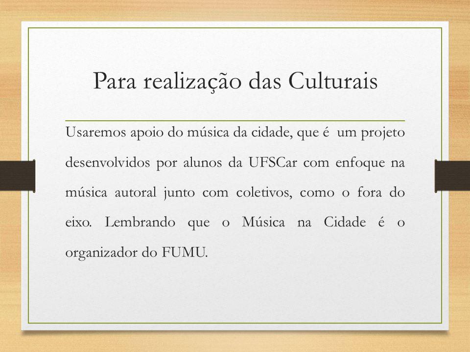 Para realização das Culturais