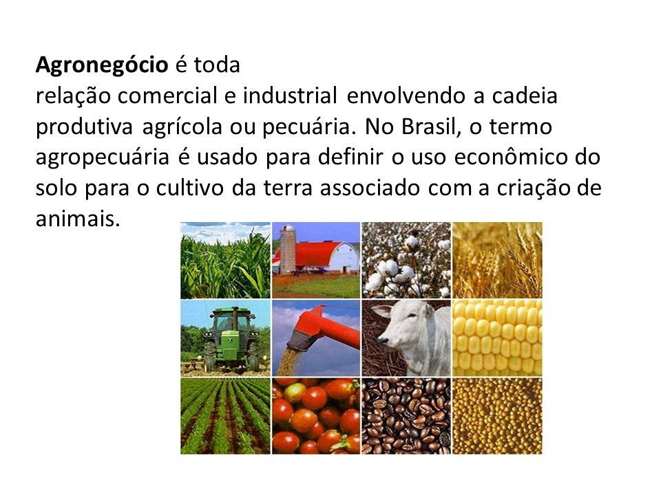 Agronegócio é toda relação comercial e industrial envolvendo a cadeia produtiva agrícola ou pecuária.