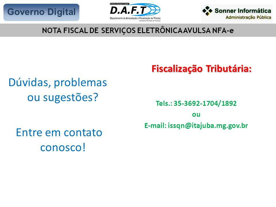Dúvidas, problemas ou sugestões Entre em contato conosco!