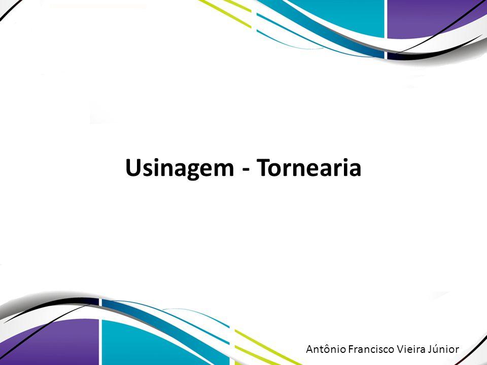 Usinagem - Tornearia Antônio Francisco Vieira Júnior