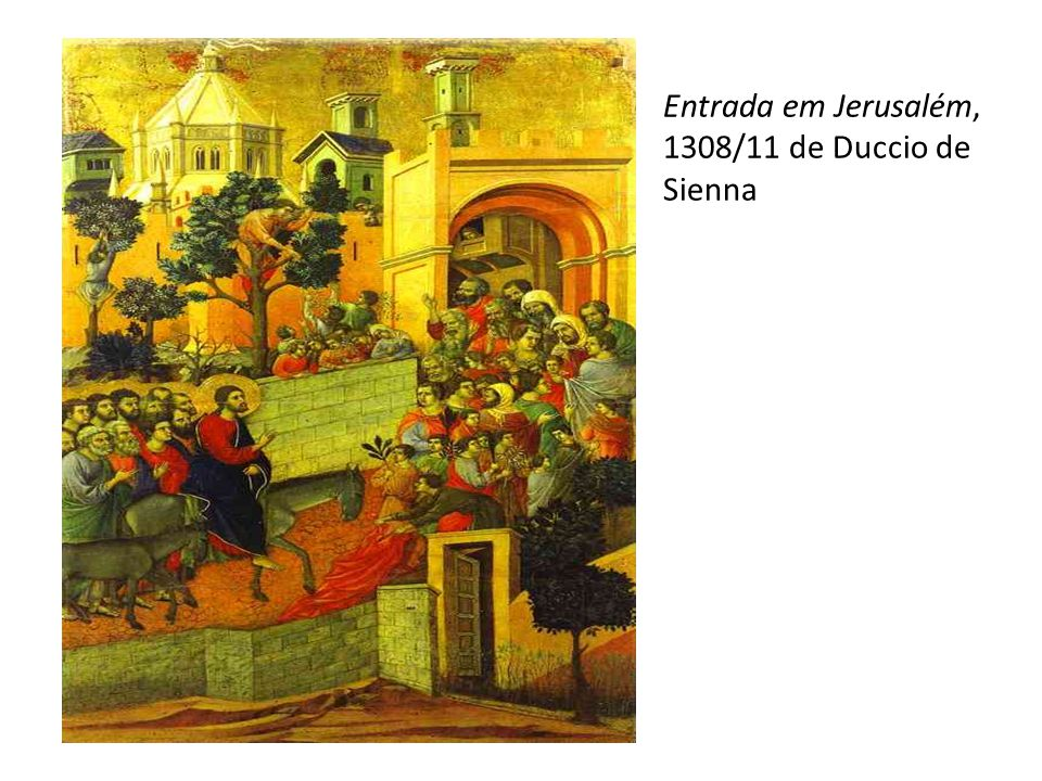 Entrada em Jerusalém, 1308/11 de Duccio de Sienna