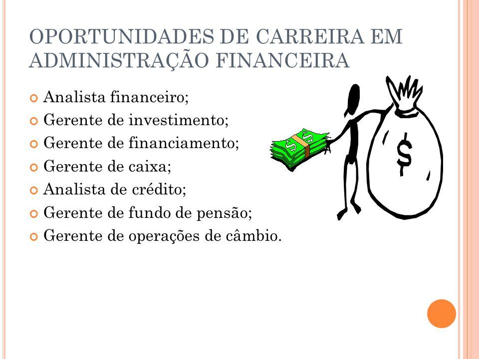 OPORTUNIDADES DE CARREIRA EM ADMINISTRAÇÃO FINANCEIRA