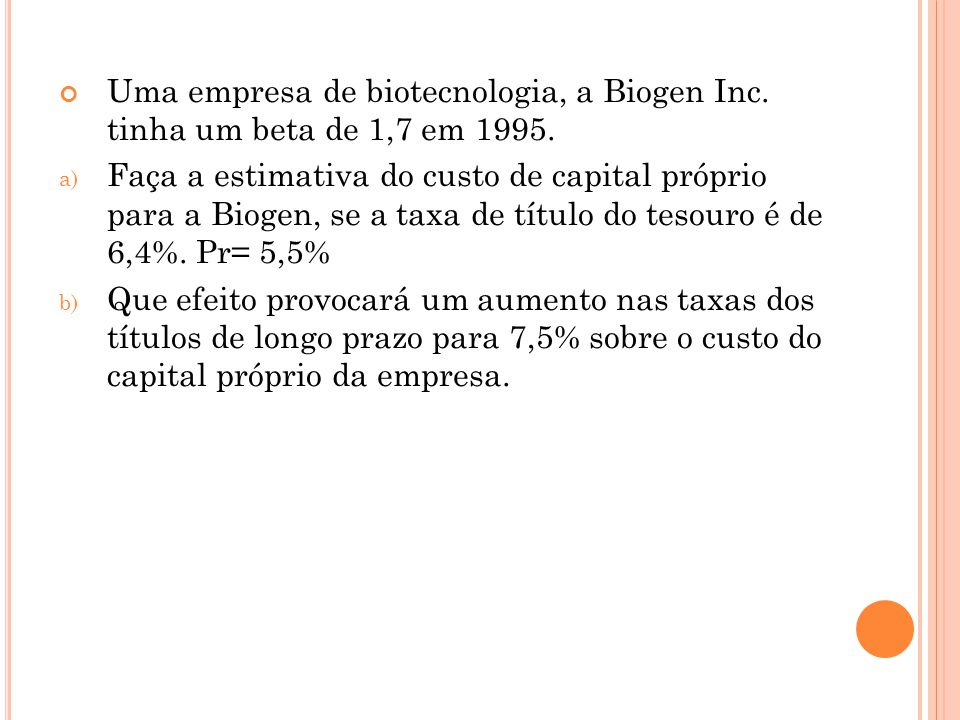 Uma empresa de biotecnologia, a Biogen Inc