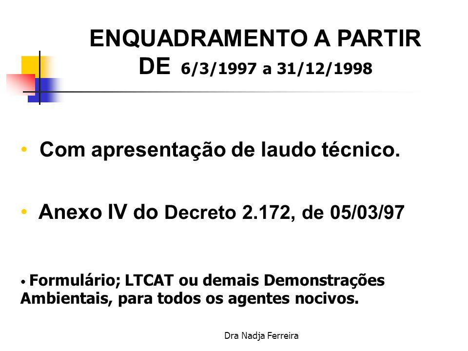 ENQUADRAMENTO A PARTIR DE 6/3/1997 a 31/12/1998
